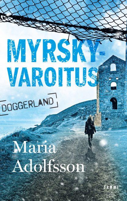 Kirjan kansikuva: sinisävyinen, kallio, kivitalon raunio, ihmishahmo, meri.